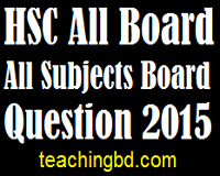 HSC All Board All Subjects Board Question 2015 1