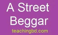 Write A Paragraph: A Street Beggar 1