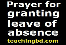 Writing an Application: Prayer for granting leave of absence 1