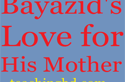 Story: Bayazid's Love for His Mother