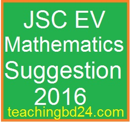 EV Mathematics Suggestion and Question Patterns of JSC Examination 2016-1