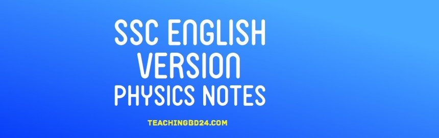 SSC English Version Physics Notes