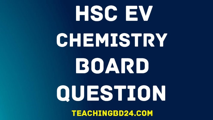 HSC EV Chemistry 1st Paper Question 2017 Dinajpur Board