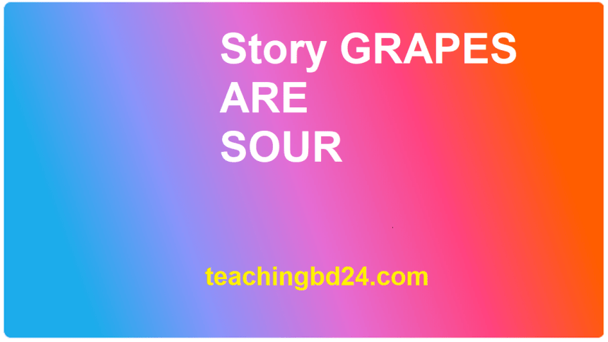 Story: GRAPES ARE SOUR
