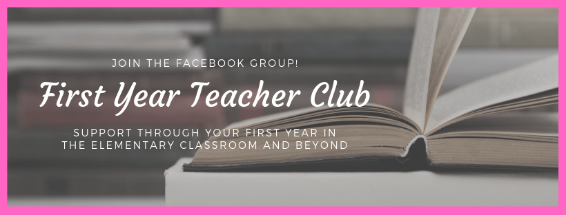 Join the First Year Teacher Club Facebook group for support throughout your first year in the classroom and beyond!