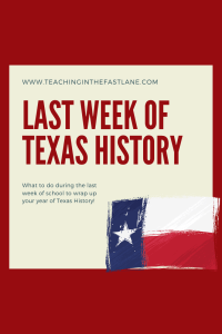 You have almost made it to the end of the school year, but what do you do the last week of Texas History? Check out this blog post with tips, ideas, and activities for making Texas History engaging the last few days of school.