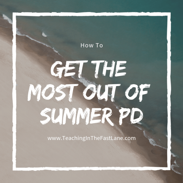 How to Get the Most out of Summer PD