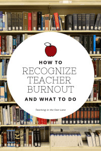 Teacher burnout is a real thing and it can change the way you feel about the classroom. Check out this post with tips for dealing with the stress in a productive way and signs to watch for. #TeachingInTheFastLane #TeacherBurnOut