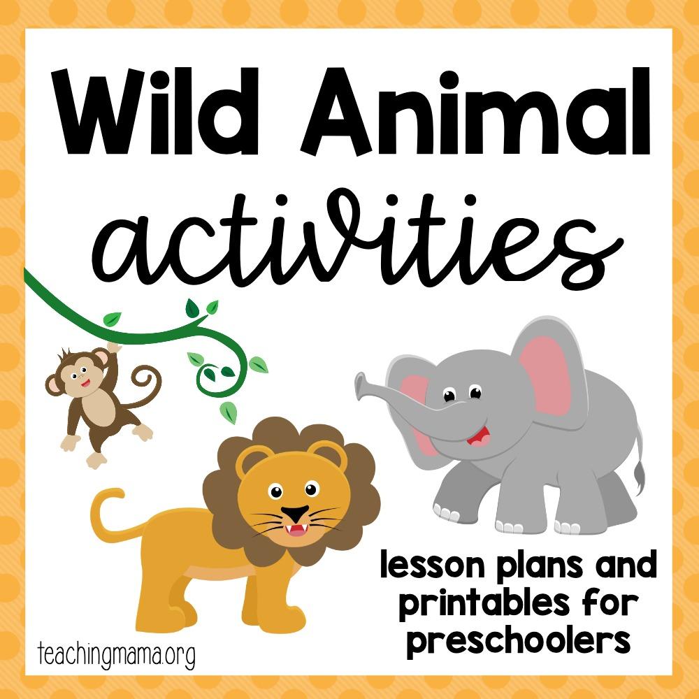 Wild Animal Activities Teaching Mama