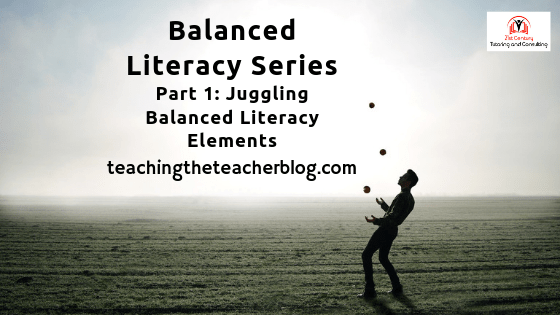 You CAN Do it All! Juggling Balanced Literacy Elements in the Classroom