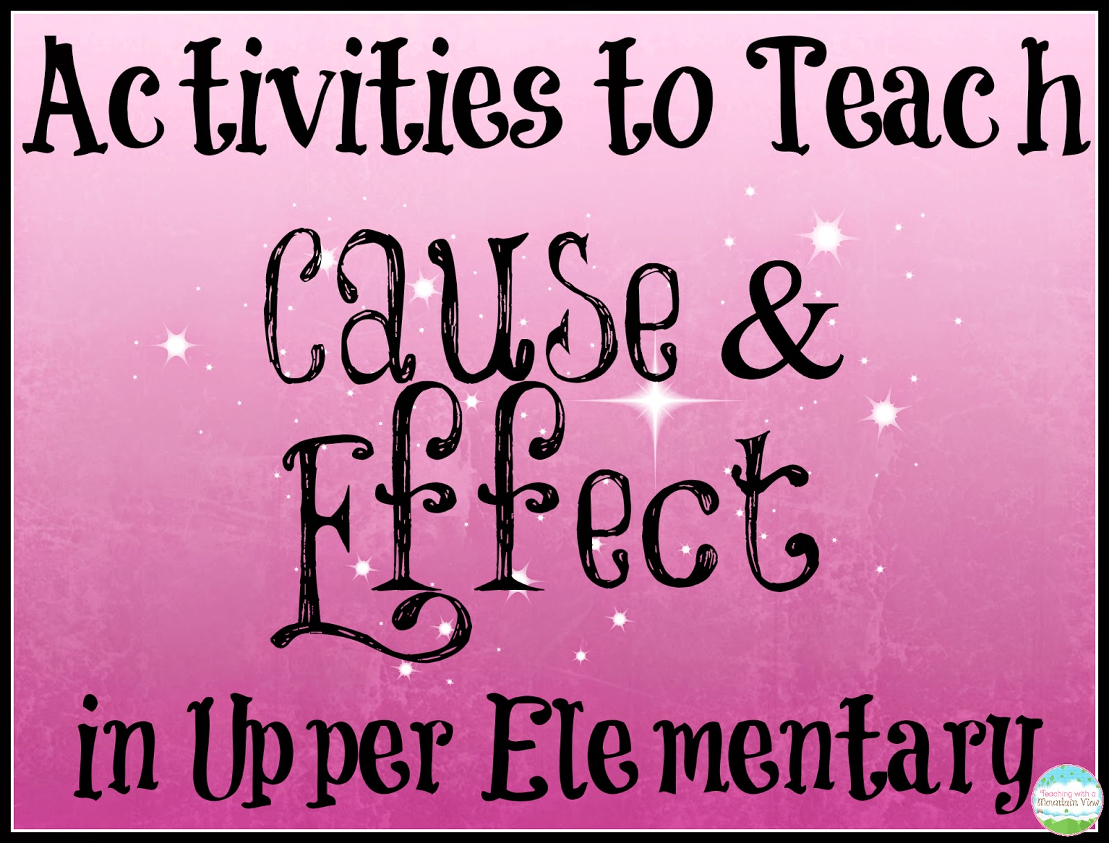 Teaching Cause And Effect In Upper Elementary