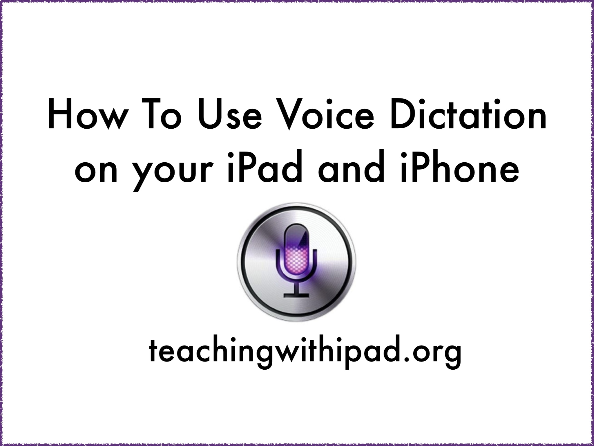 How To Use Voice Dictation On Your Ipad And Iphone Teachingwithipad