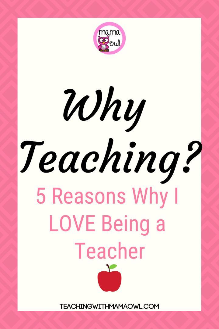 Why Teaching? 5 reasons why I love being a teacher