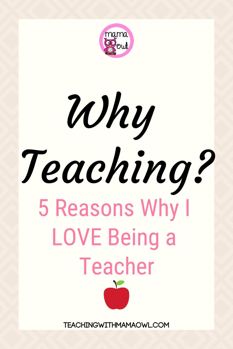 Why Teaching? 5 reasons why I love being a teacher