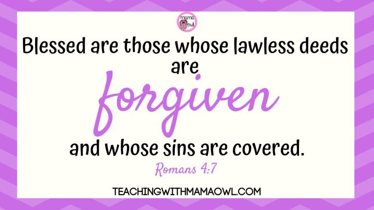 Blessed are those whose lawless deeds are forgiven, and whose sins are covered. Romans 4:7