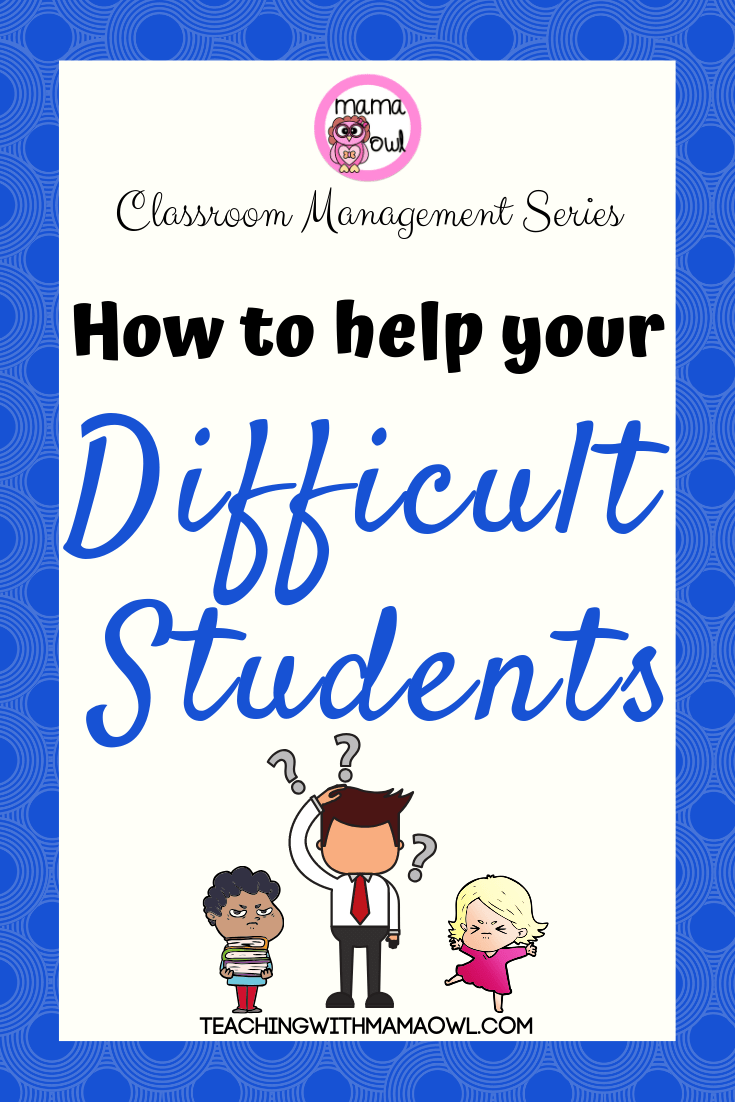 How to help your difficult students