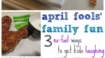 april fools family fun: get your kids laughing
