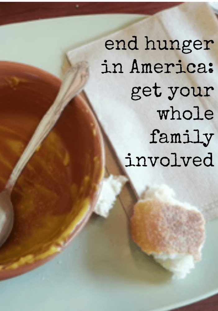 put an end to hunger in america get the whole family involved
