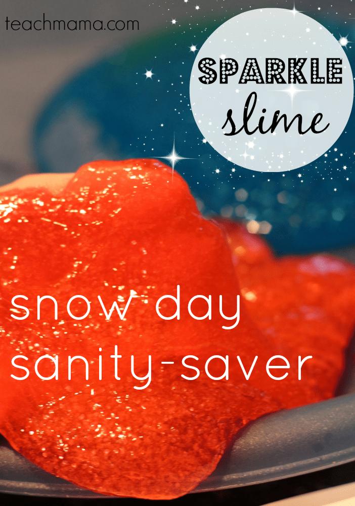 sparkle slime SNOW DAY teachmama.com