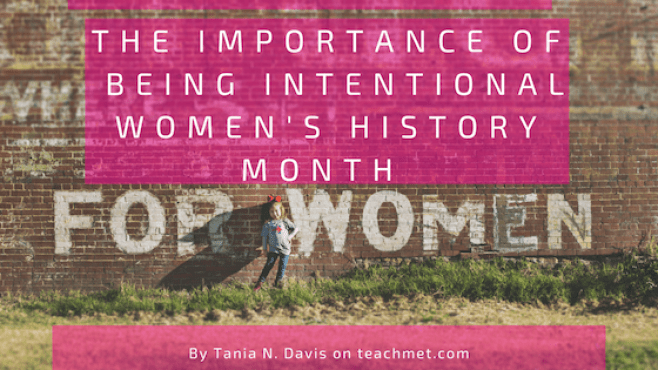 """Picture of a brick wall with a little girl leaning against it.  The wall says """"For Women"""".  A blog post about the importance of being intentional about teaching your students about the contributions of women to history."""