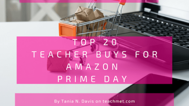 "A blog post header image featuring a white table as the background with a black laptop, black cell phone, and a miniaturized shopping cart with small ""Amazon"" packages in it.  It is a header for Amazon Prime Day teacher buys by Tania N. Davis of Teach Me T."