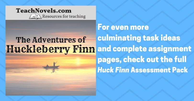 Huck Finn Assessment Ideas culminating tasks