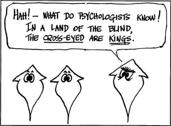 picture: Ha! What do these psychologists know!
