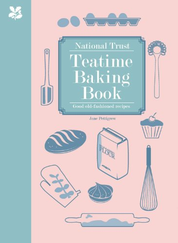 National Trust Teatime Baking Book: Good Old-fashioned Recipes