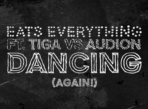 "Eats Everything feat. Tiga vs Audion ""Dancing (Again!)"