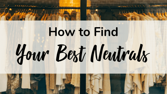 How to Find Your Best Neutrals