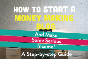 how to start a money making blog