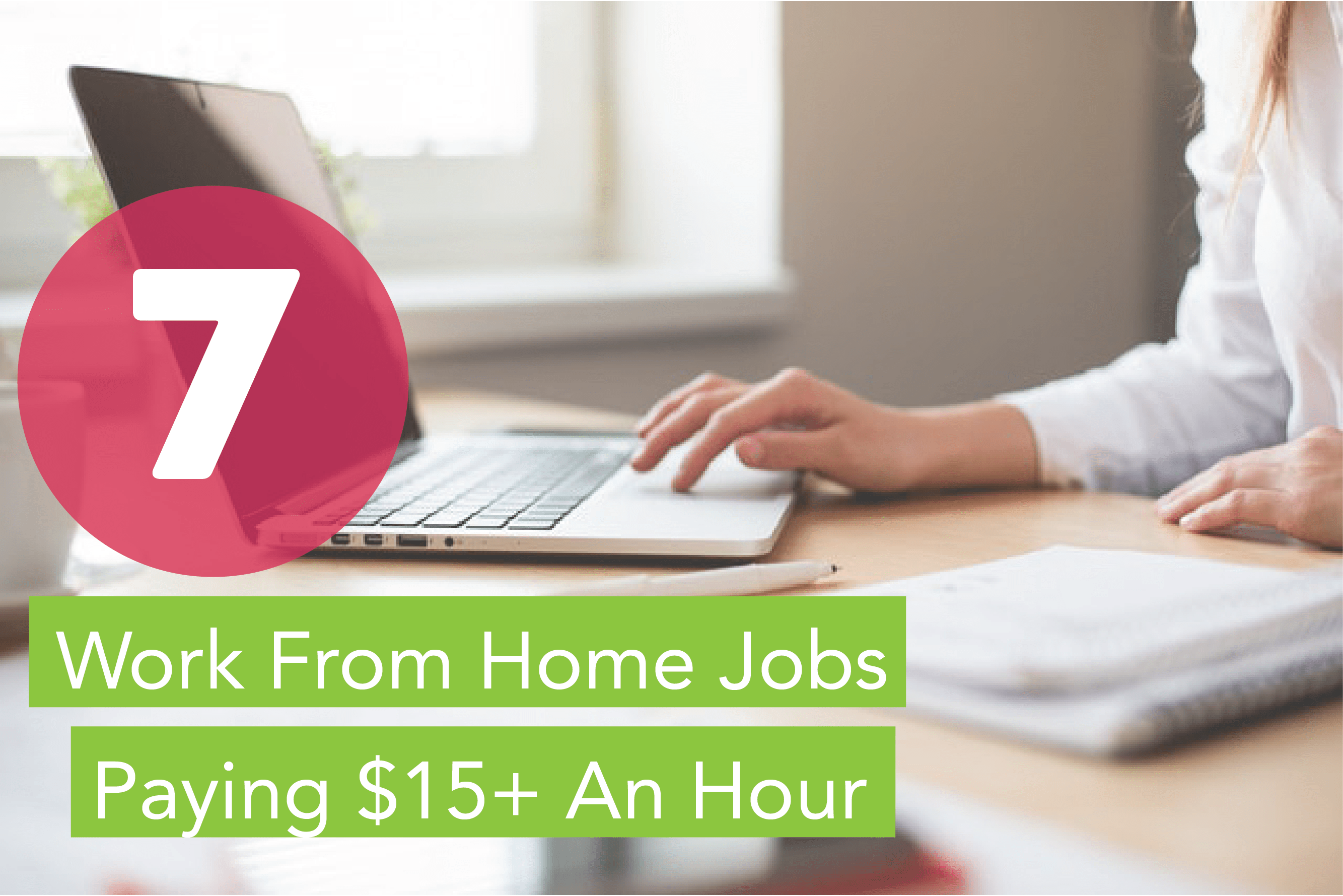7 Work From Home Jobs Paying $15 An Hour You Need To Know About