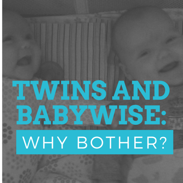 BFBN Week: Twins and Babywise: Why Bother?