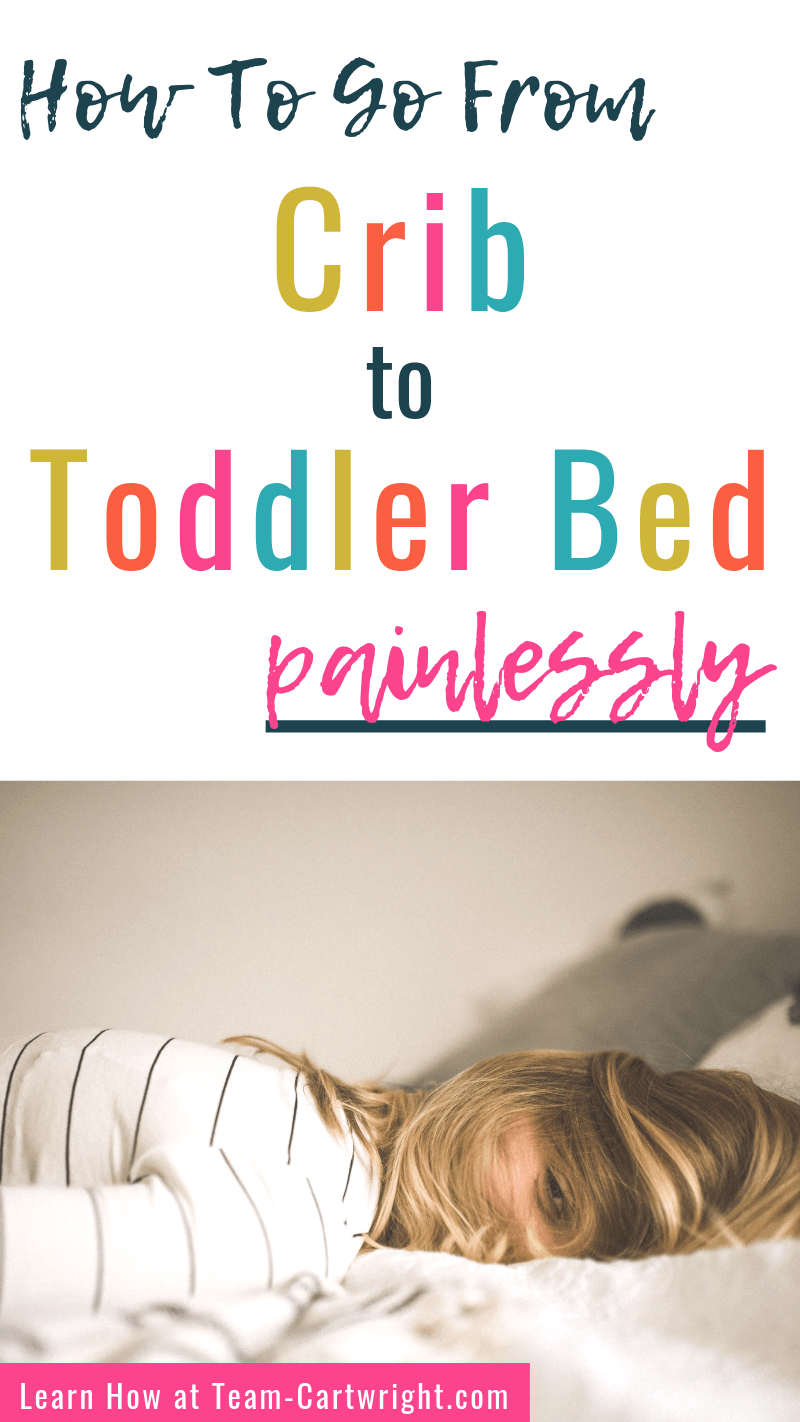 How to go from Crib to Toddler Bed Painlessly