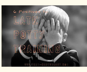 Potty training late doesn't have to be a bad thing. In fact it can be helpful. Here are 6 positives to late potty training.