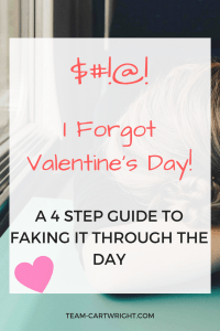 Forgot it was Valentine's Day? Here is a 4 step plan to fake it through the day.