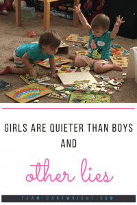 What girl moms know to be true: girls can be just as wild as boys. Here are the lies I was told about little girls and the truths girl moms know. #girls #boys #mom #toddler #preschooler #truths #expectations #sayings #expecting #twins Team-Cartwright.com