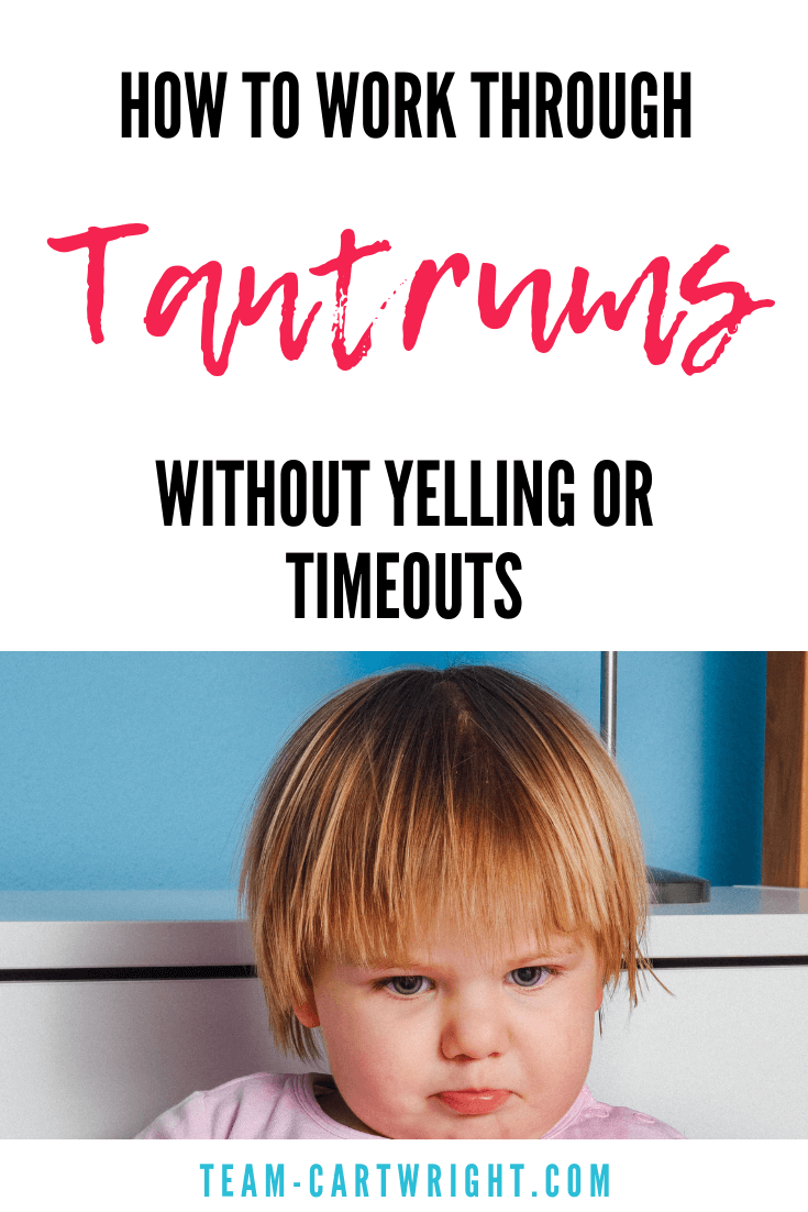 How to work through tantrums without yelling or time outs.  Tantrums are so frustrating! For us and our kids.  Learn ways to stop them without resorting to just yelling or time outs. #tantrums #toddler #preschool #timeout #discipline #correction #positiveparenting #gentleparenting Team-Cartwright.com