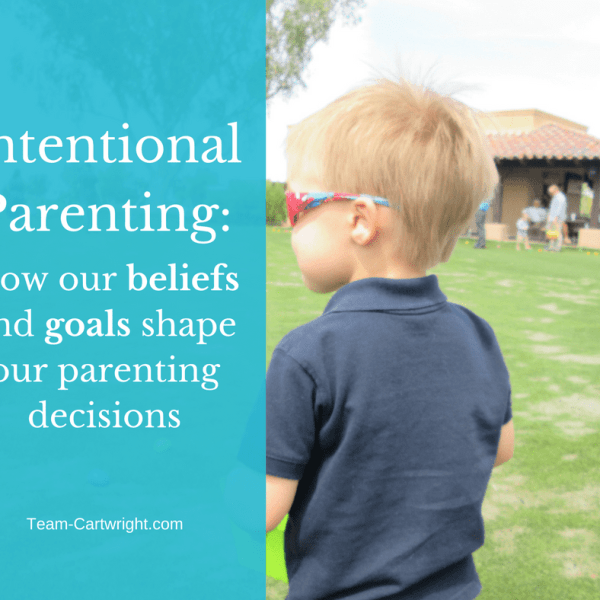 Intentional Parenting: How our beliefs and goals shape our parenting decisions
