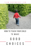 How to teach children to make good decisions. We can tell our children right from wrong, but how do we give them ownership of those choices? Learn how to guide your child to proper behavior and good choices. #behavior #toddler #preschool #kid #parenting #discipline #babywise #toddlerwise Team-Cartwright.com