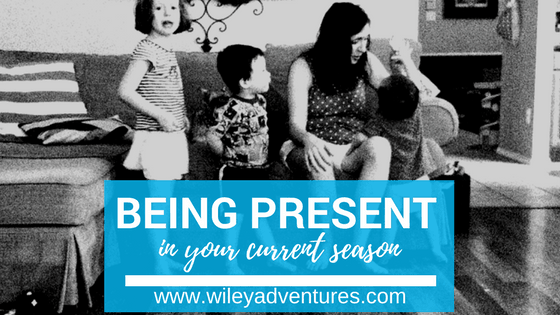 Being Present In Your Current Season