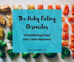 Solving picky eating in toddlers and preschoolers by considering food and using table manners.