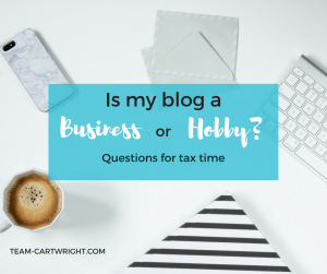 Is my blog a business or a hobby? Questions to ask for tax time.