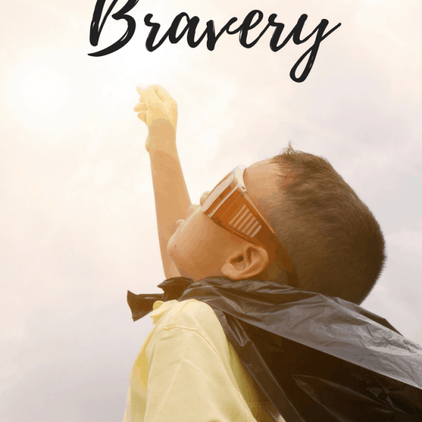 9 Ways To Teach Your Kids Bravery