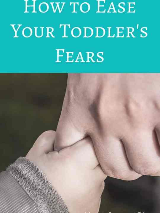 How to ease your toddler's fears.
