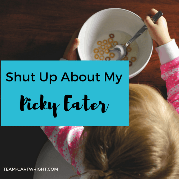 Shut Up About My Picky Eater