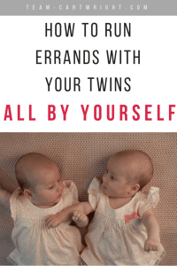 How to run errands with your twins all by yourself. It can be overwhelming to get out with your twins on your own, but it can be done.  And it must be done.  Here are tips to help. #twins #newborn #baby #errands #out #tips #tricks #hacks Team-Cartwright.com