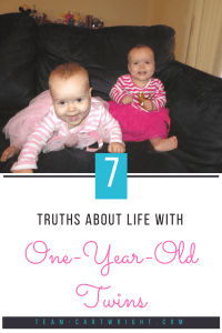 7 Truths about life with one-year-old twins. The toddler years are busy, silly, hard, and full of love. Here are truths every twin mom knows to be true. #twins #toddler #truths #mom Team-Cartwright.com