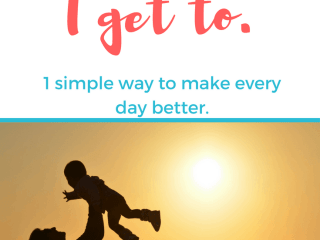 I have a simple way to make life easier, just three little words. I get to. #positive #parenting #mom #attitude #destress #motivation #motherhood Team-Cartwright.com