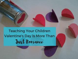 Teaching Your Children Valentine's Day is More Than Just Romance. #kids #emotional #development #easy #Valentine #craft #activity #toddler #preschooler